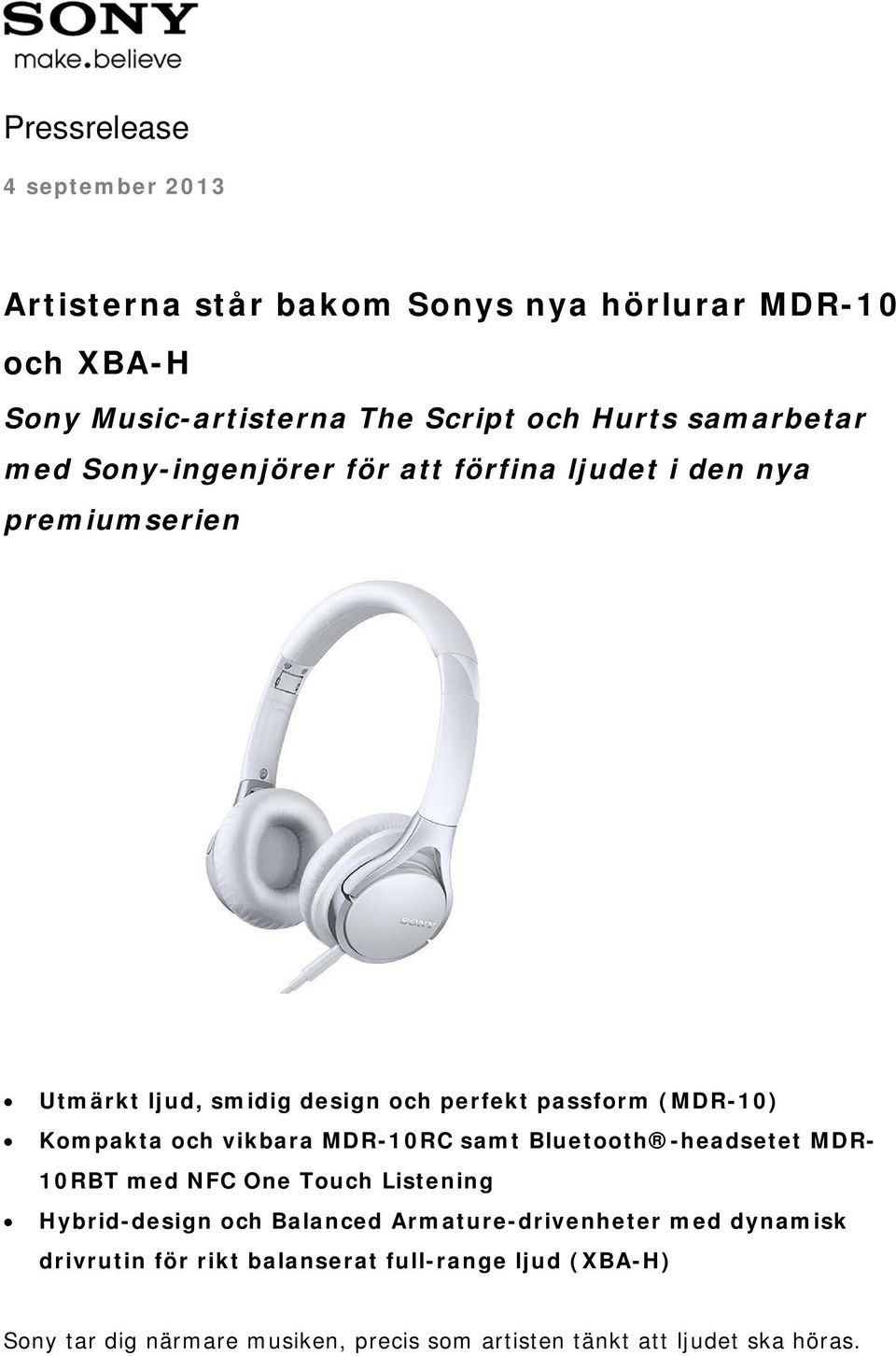 Kompakta och vikbara MDR-10RC samt Bluetooth -headsetet MDR- 10RBT med NFC One Touch Listening Hybrid-design och Balanced