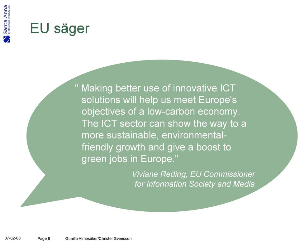 The ICT sector can show the way to a more sustainable, environmentalfriendly