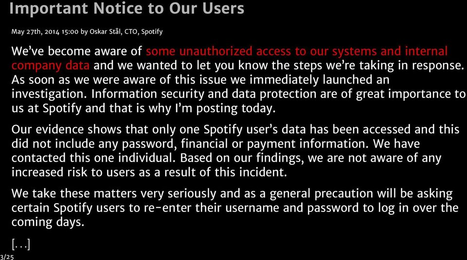 Information security and data protection are of great importance to us at Spotify and that is why I m posting today.