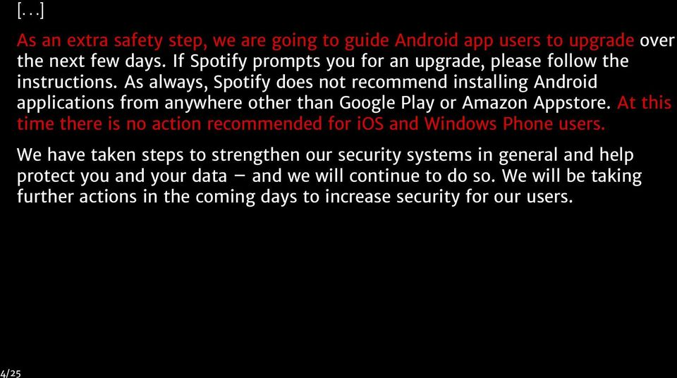 As always, Spotify does not recommend installing Android applications from anywhere other than Google Play or Amazon Appstore.