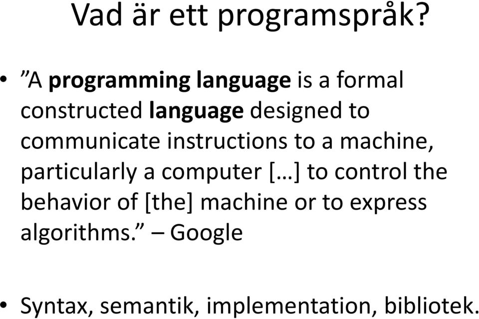 communicate instructions to a machine, particularly a computer [ ]