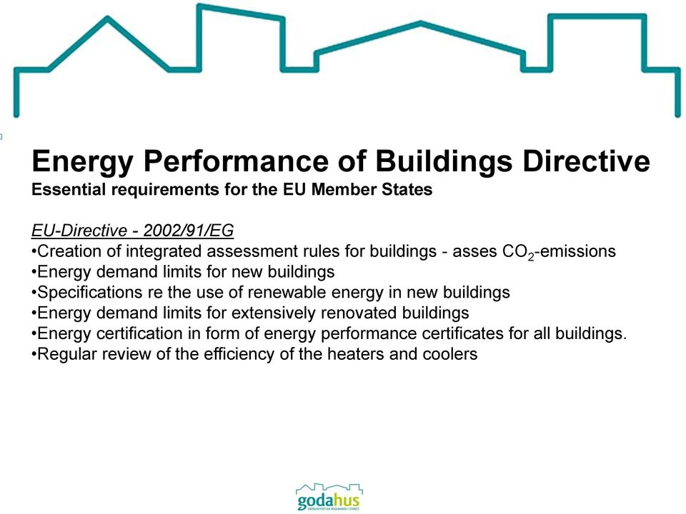 Specifications re the use of renewable energy in new buildings Energy demand limits for extensively renovated buildings