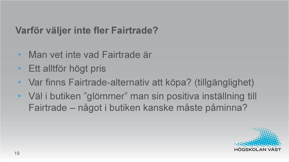 Fairtrade-alternativ att köpa?