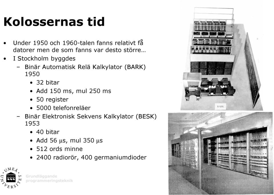 Add 150 ms, mul 250 ms 50 register 5000 telefonreläer Binär Elektronisk Sekvens