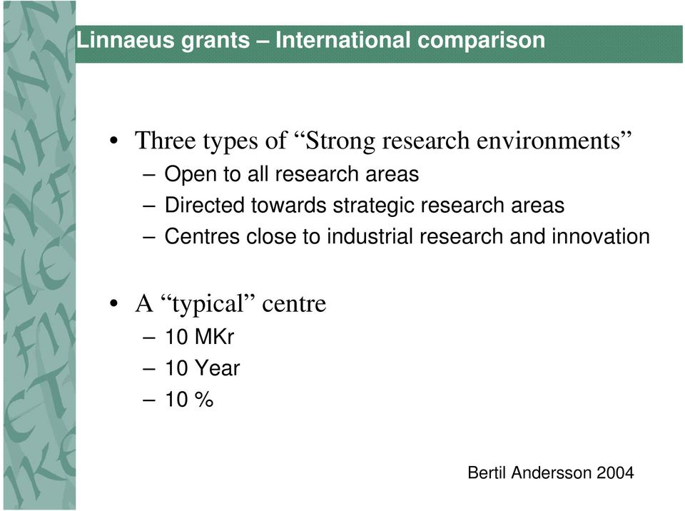 strategic research areas Centres close to industrial research and