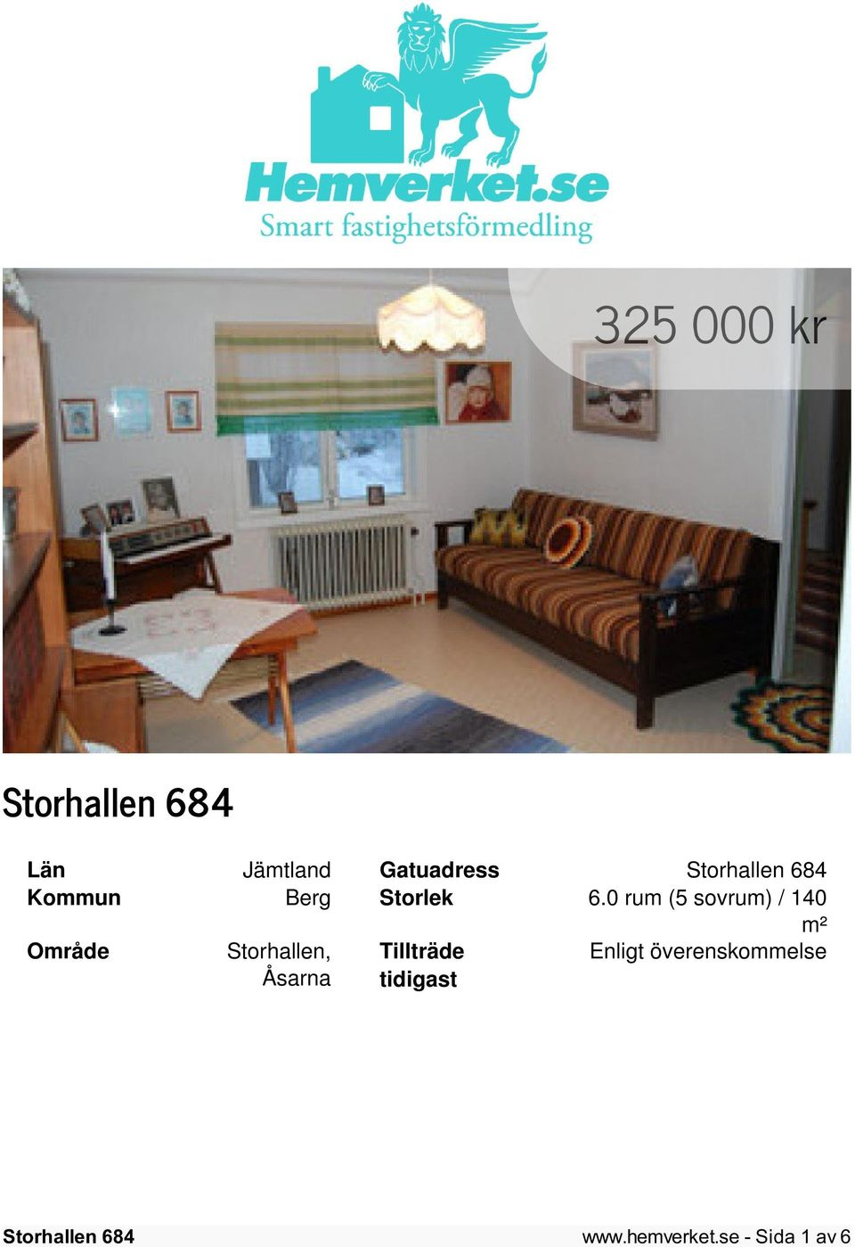 0 rum (5 sovrum) / 140 m² Område