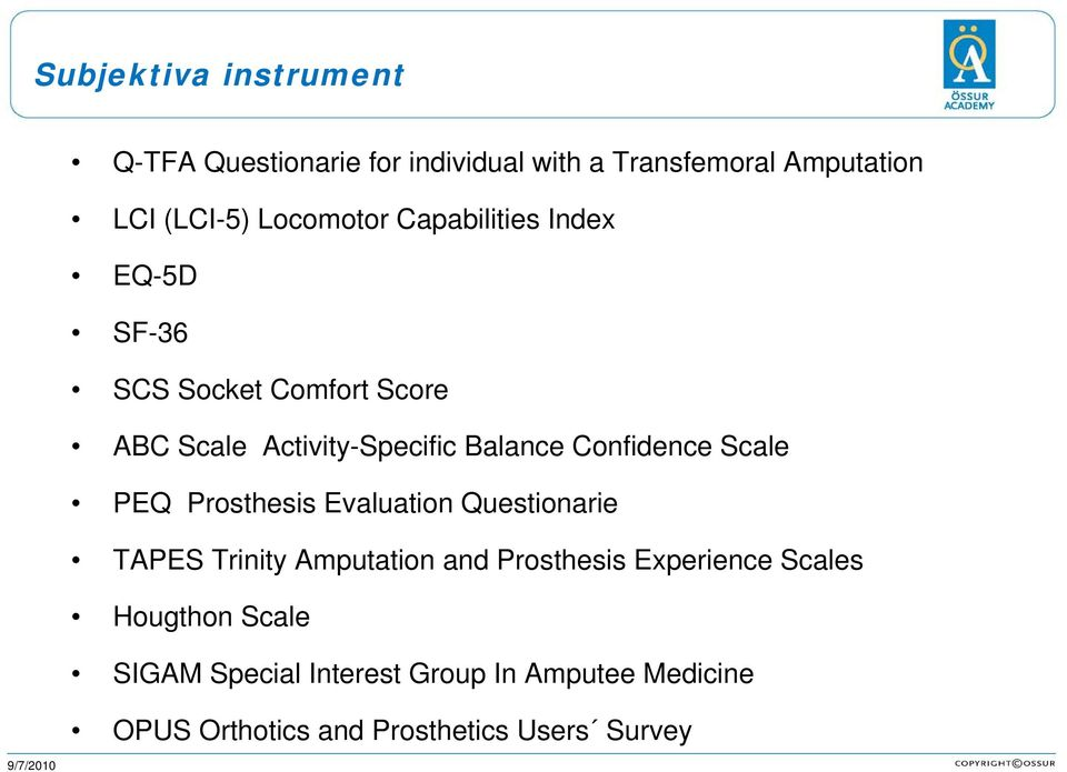 Confidence Scale PEQ Prosthesis Evaluation Questionarie TAPES Trinity Amputation and Prosthesis