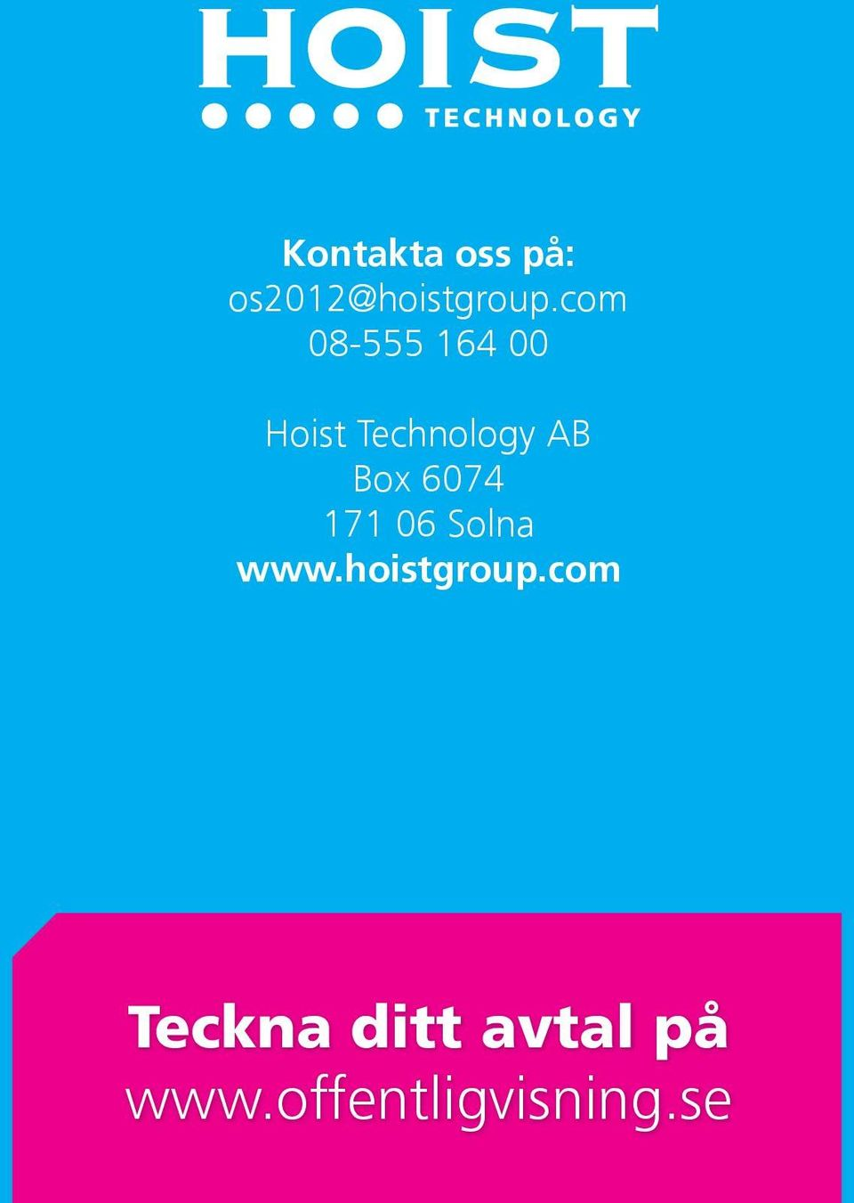 Box 6074 171 06 Solna www.hoistgroup.