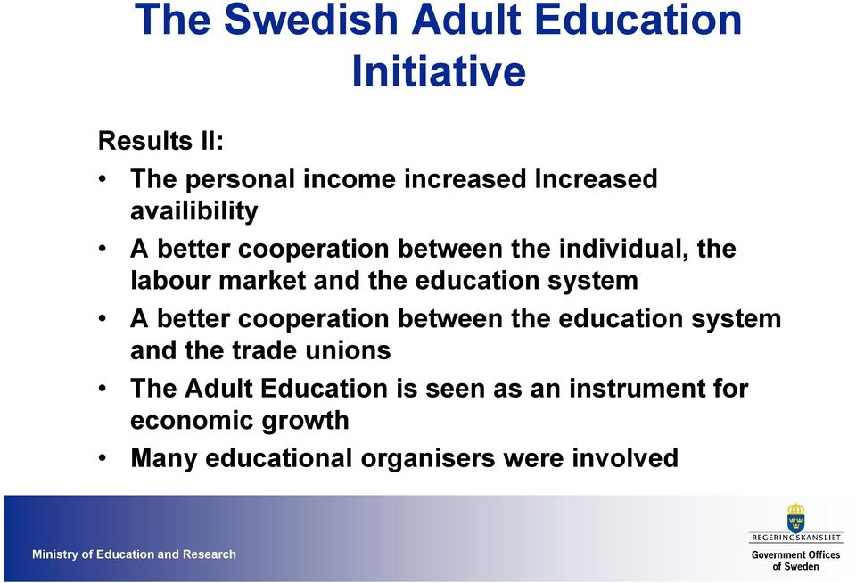 better cooperation between the education system and the trade unions The Adult