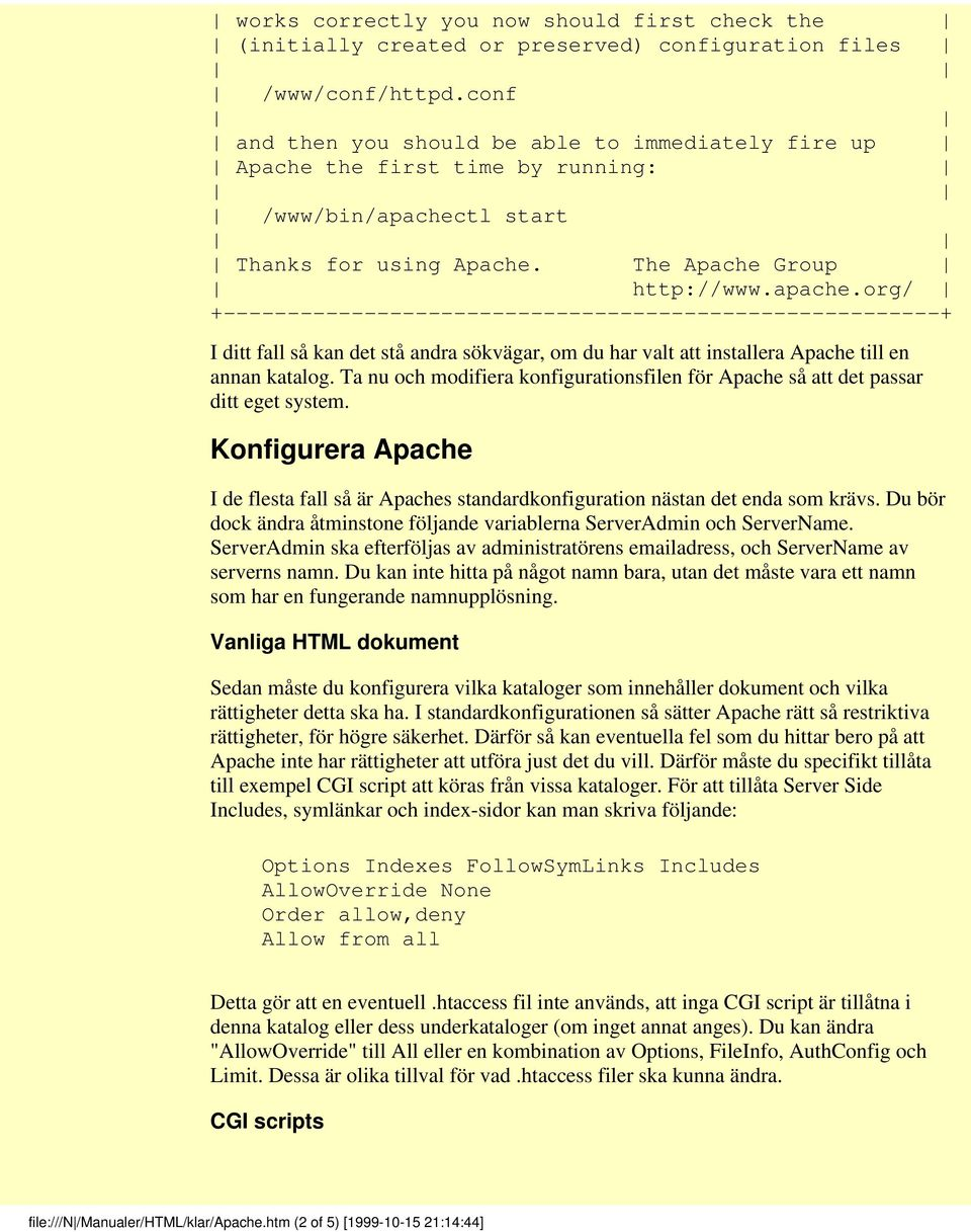 tl start Thanks for using Apache. The Apache Group http://www.apache.