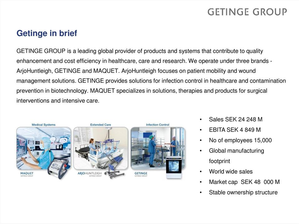 GETINGE provides solutions for infection control in healthcare and contamination prevention in biotechnology.