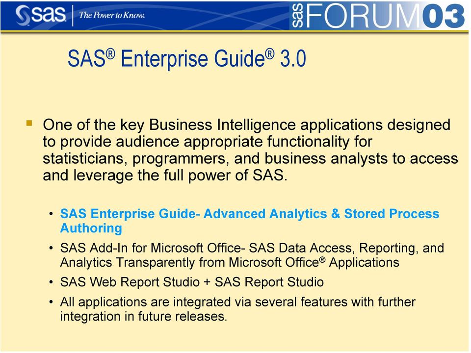 analysts to access and leverage the full power of SAS.