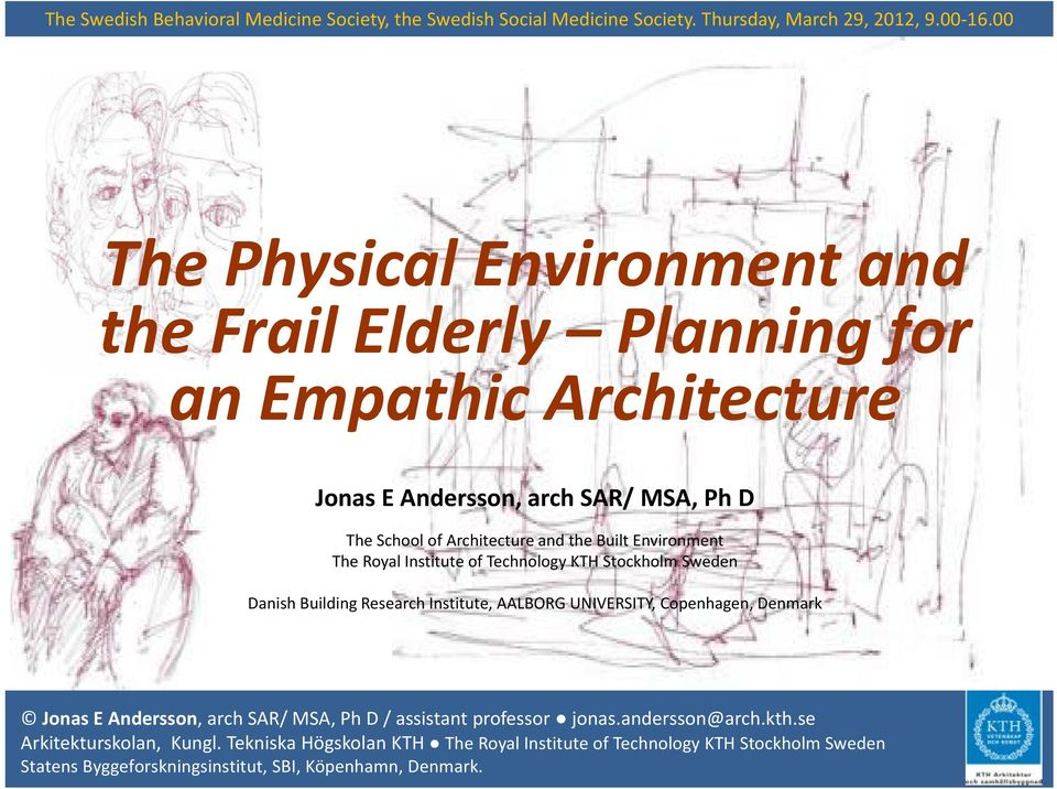 Architecture and the Built Environment The Royal Institute of Technology KTH