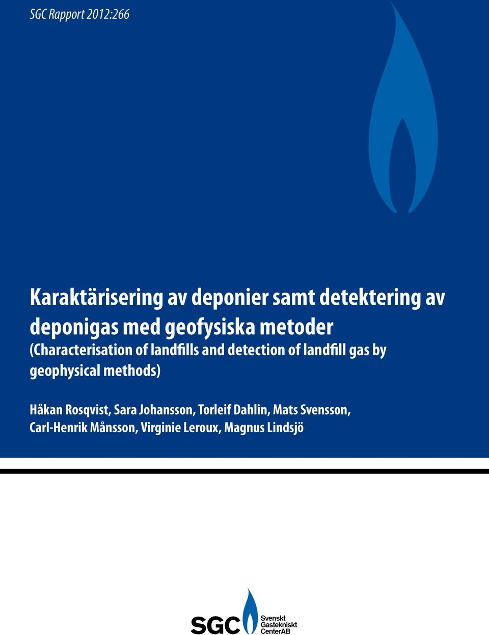 detection of landfill gas by geophysical methods) Håkan Rosqvist, Sara