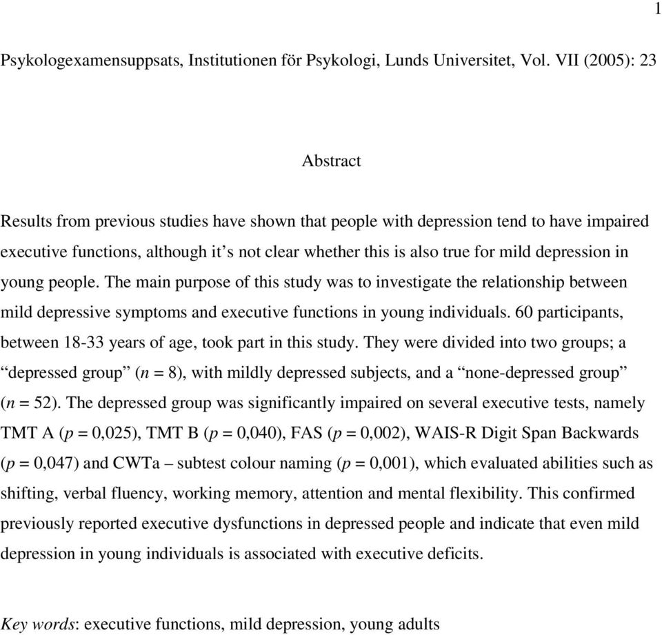 depression in young people. The main purpose of this study was to investigate the relationship between mild depressive symptoms and executive functions in young individuals.