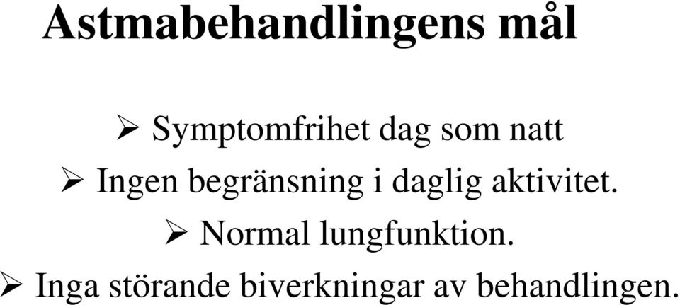 daglig aktivitet. Normal lungfunktion.