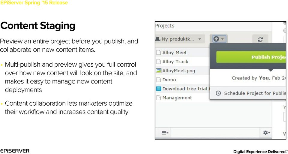Multi-publish and preview gives you full control over how new content will look on the site, and