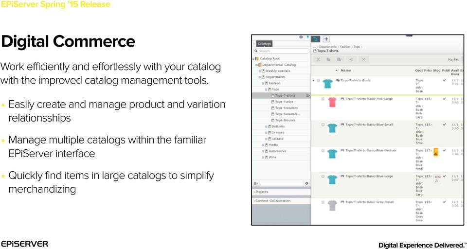 Easily create and manage product and variation relationsships Manage multiple catalogs