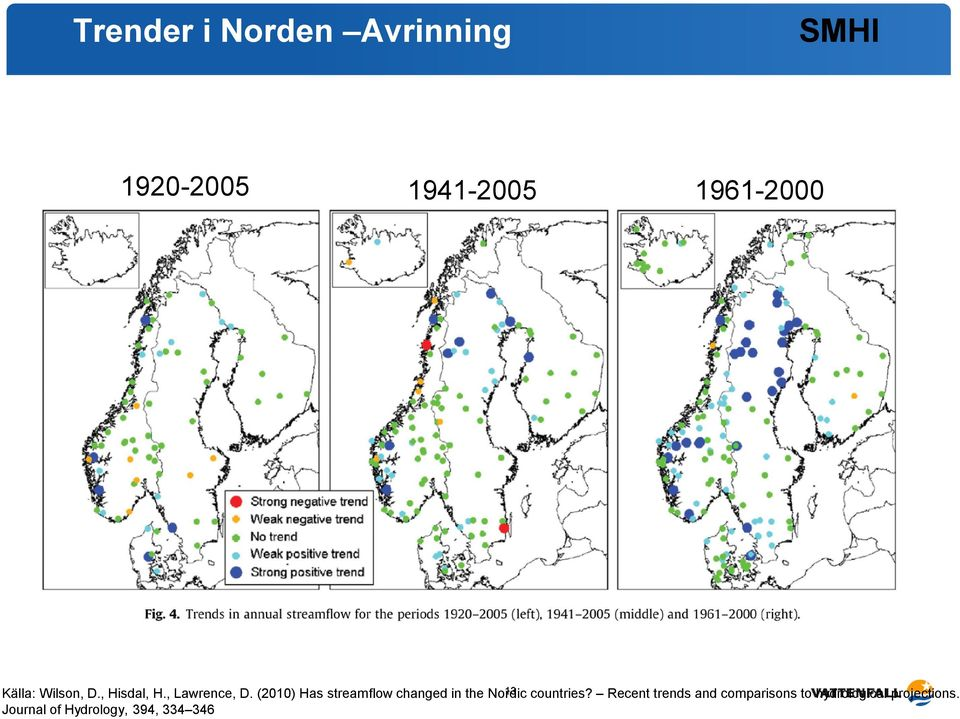 (2010) Has streamflow changed in the Nordic 13 countries?