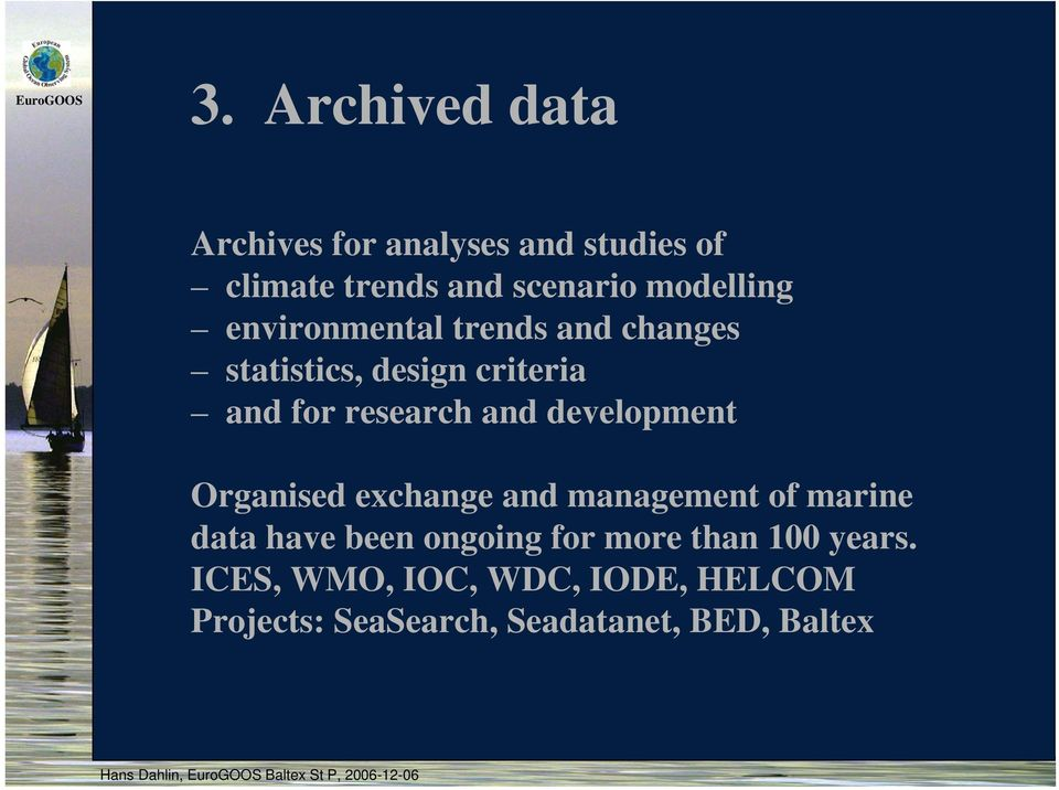 and development Organised exchange and management of marine data have been ongoing for