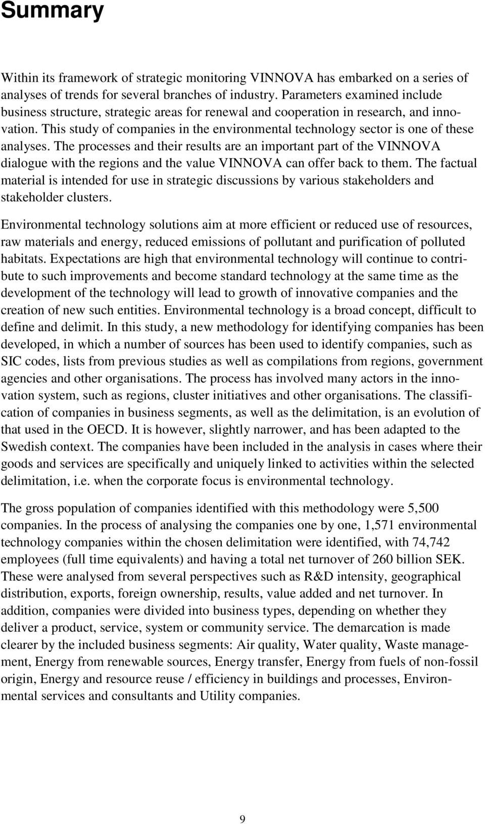 This study of companies in the environmental technology sector is one of these analyses.