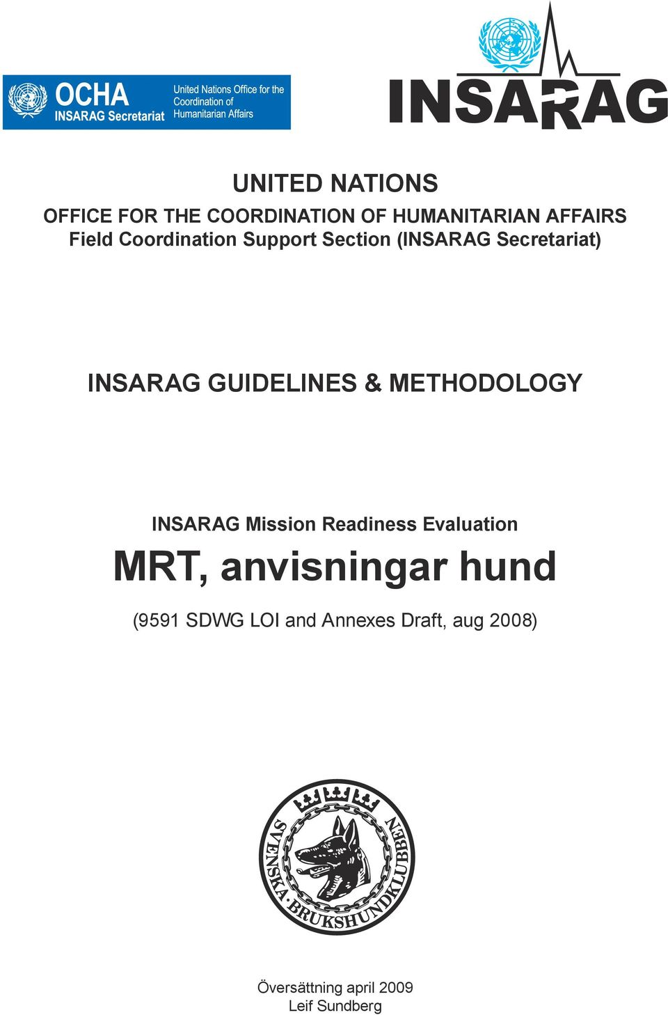 METHODOLOGY INSARAG Mission Readiness Evaluation MRT, anvisningar hund