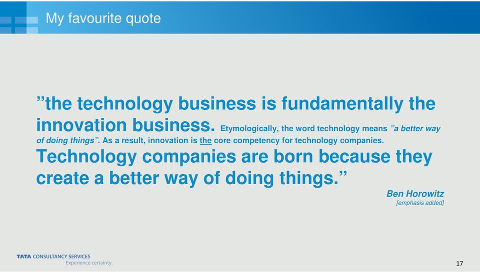 As a result, innovation is the core competency for technology companies.