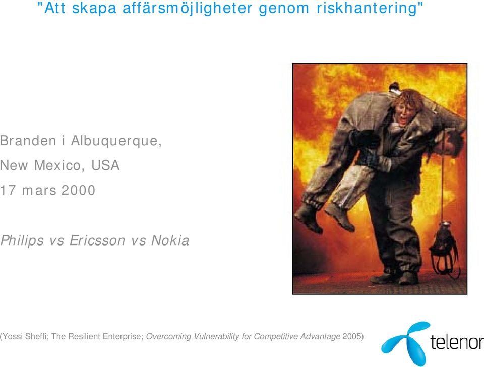 Philips vs Ericsson vs Nokia (Yossi Sheffi; The
