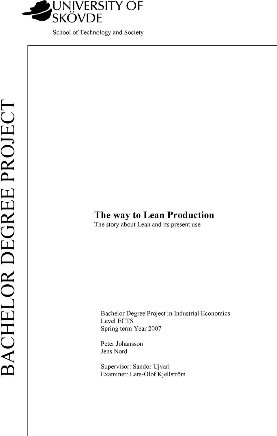 Project in Industrial Economics Level ECTS Spring term Year 2007 Peter