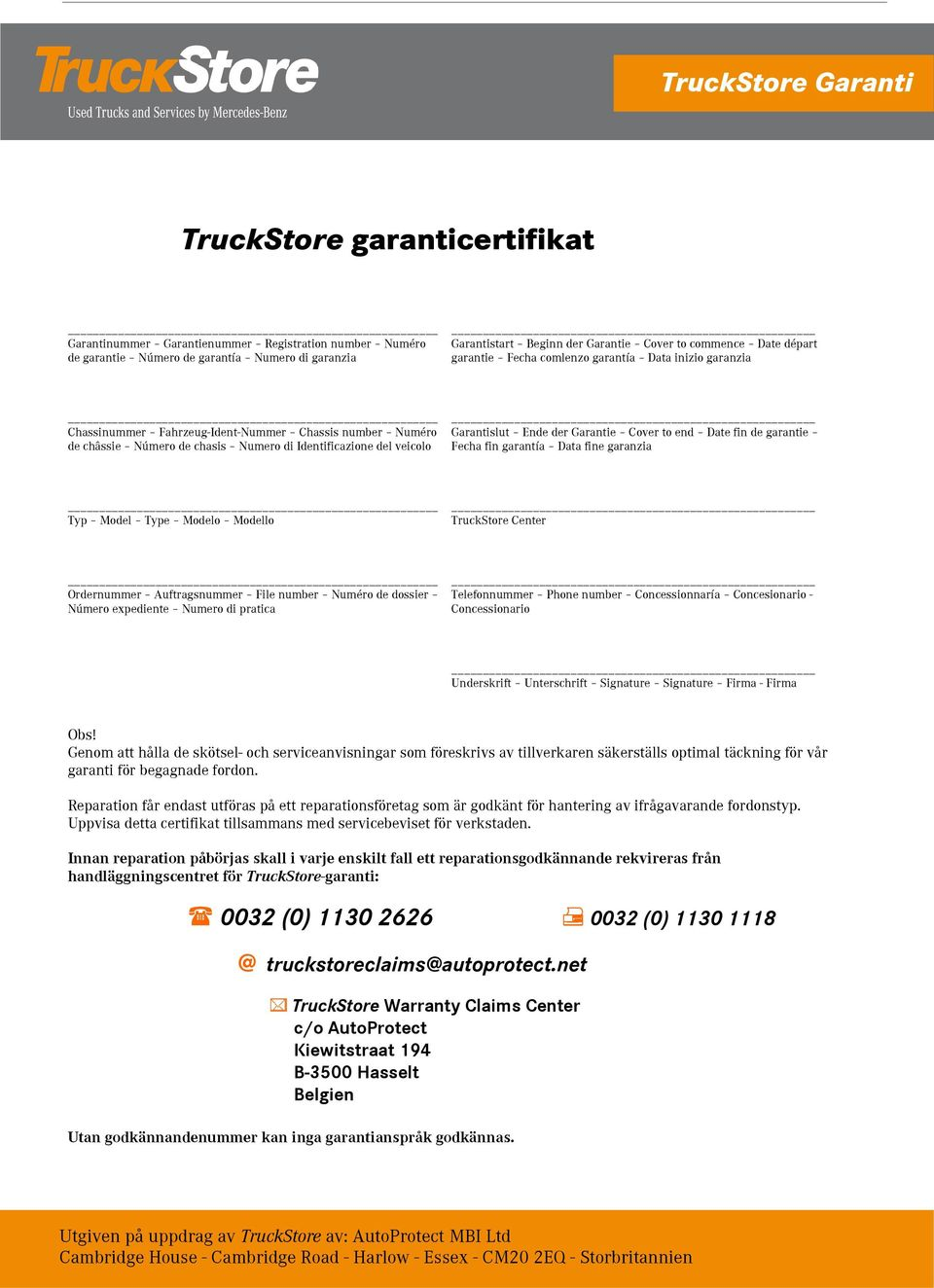 Garantislut Ende der Garantie Cover to end Date fin de garantie Fecha fin garantía Data fine garanzia _ Typ Model Type Modelo Modello TruckStore Center _ Ordernummer Auftragsnummer File number Numéro