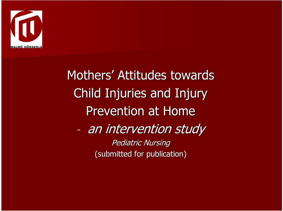 Home - an intervention study