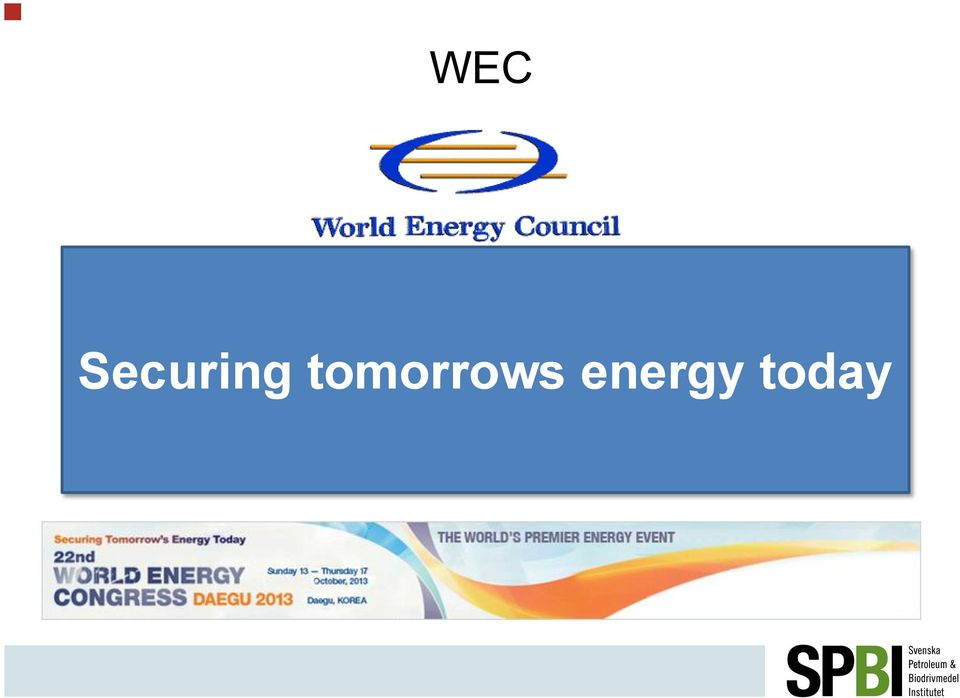 all. Originally intended as an organisation to manage a gathering of energy experts, the WEC has