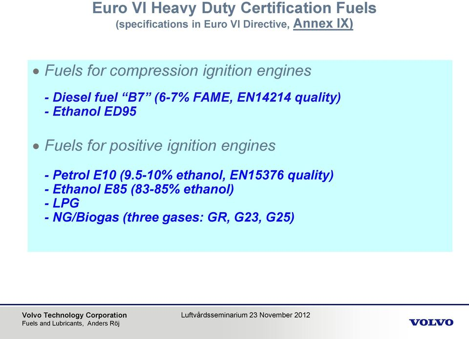 Ethanol ED95 Fuels for positive ignition engines - Petrol E10 (9.