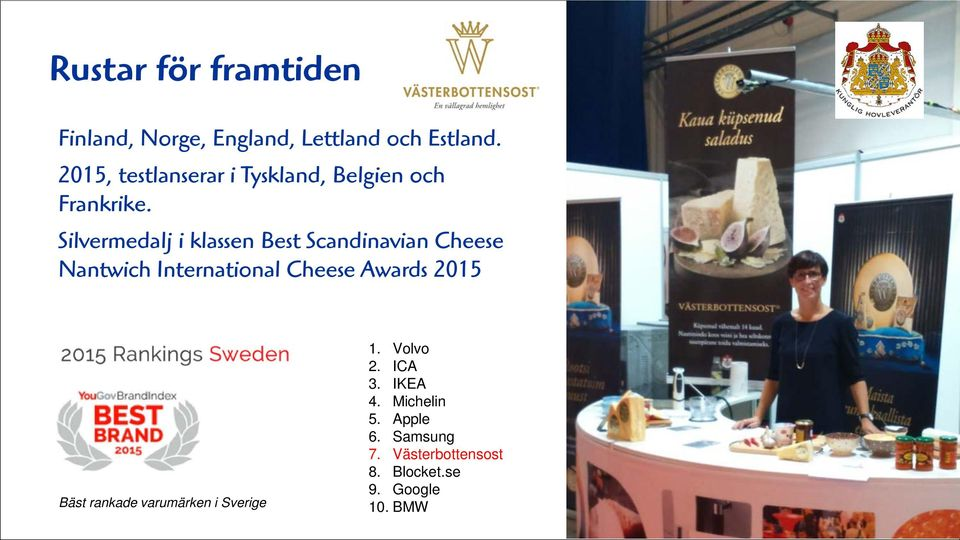 Silvermedalj i klassen Best Scandinavian Cheese Nantwich International Cheese Awards