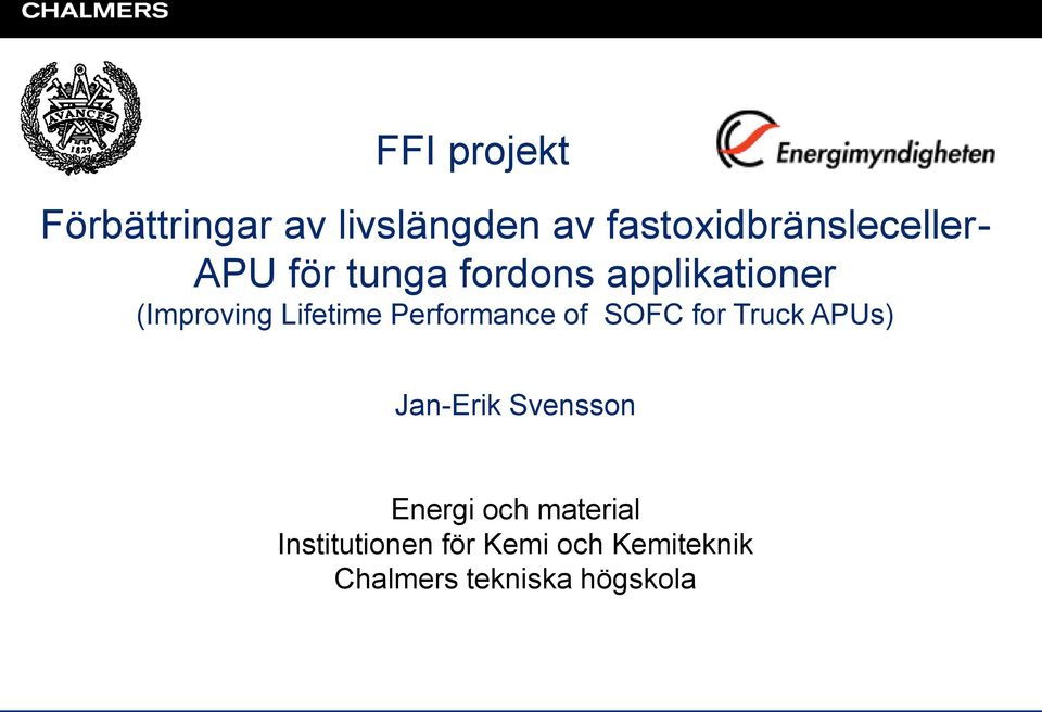 (Improving Lifetime Performance of SOFC for Truck APUs) Jan-Erik