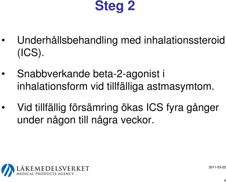 Snabbverkande beta-2-agonist i inhalationsform vid