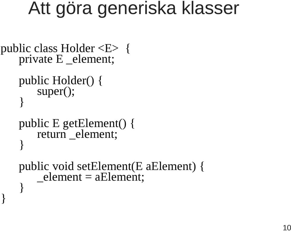 public E getelement() { return _element; } public