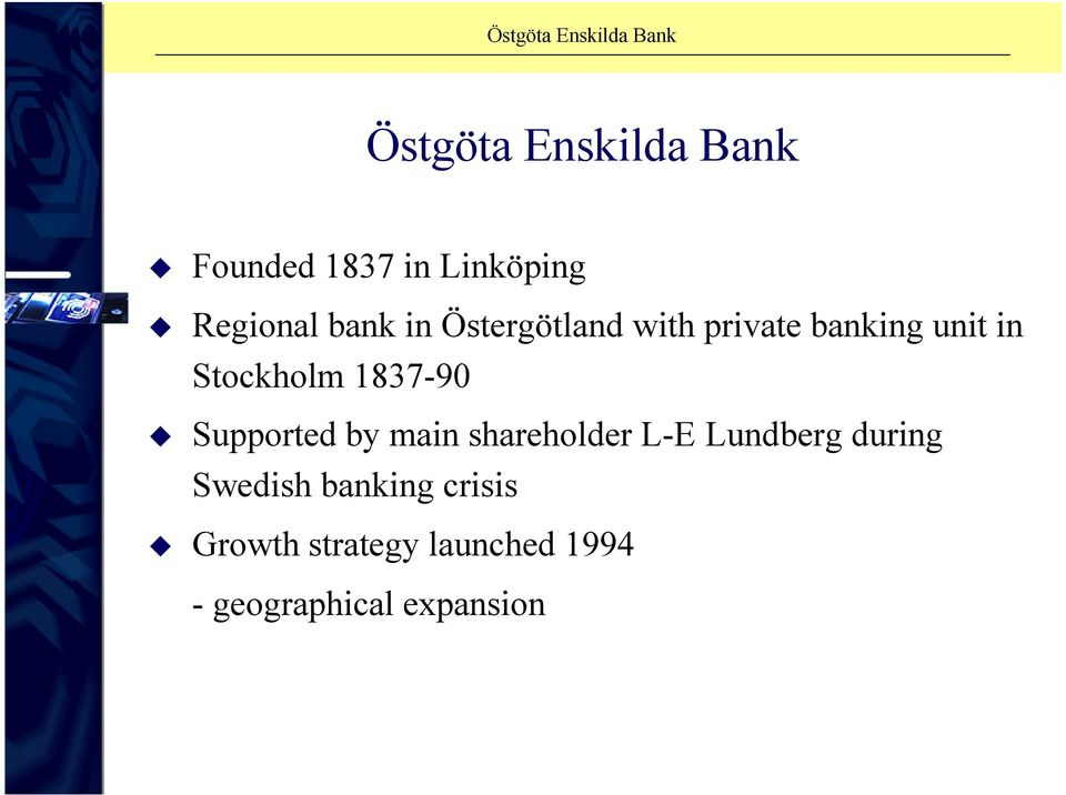 Supported by main shareholder L-E Lundberg during Swedish