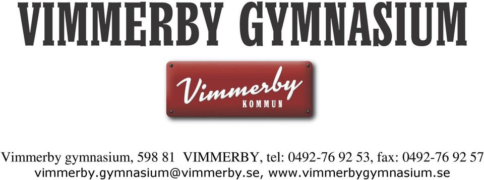 fax: 0492-76 92 57 vimmerby.