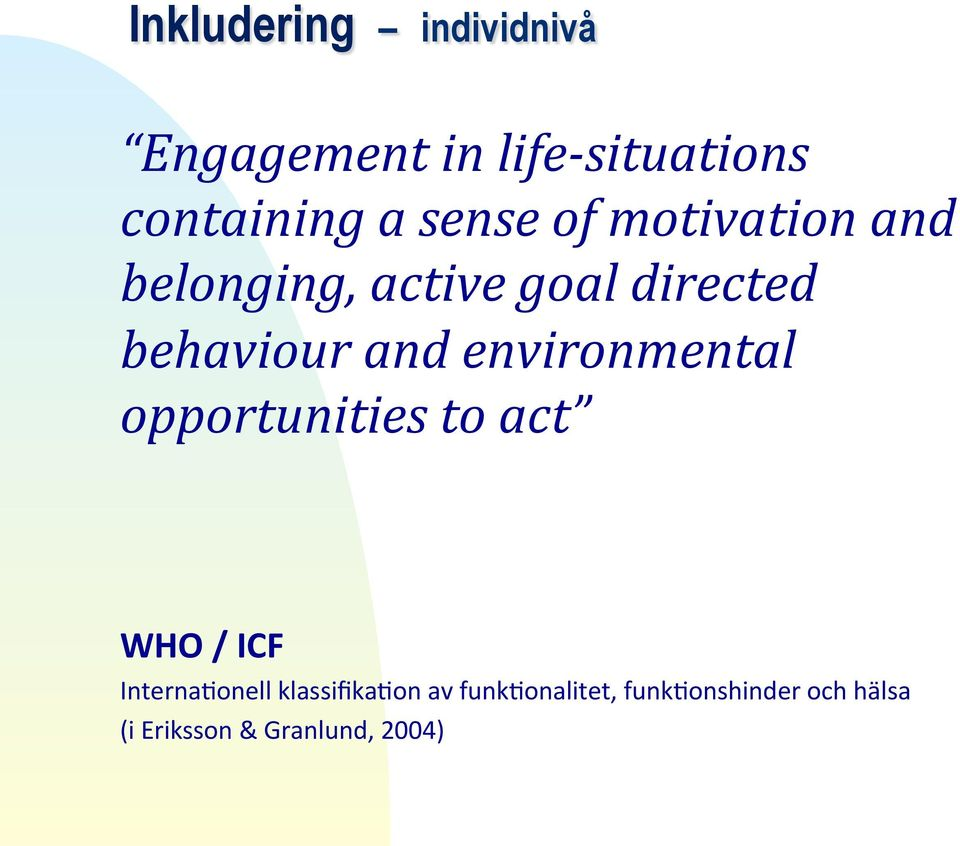 belonging,)active)goal)directed) behaviour)and)environmental)