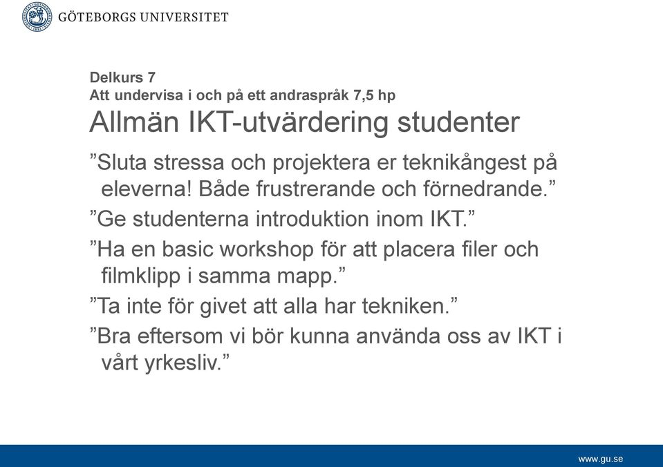 Ge studenterna introduktion inom IKT.