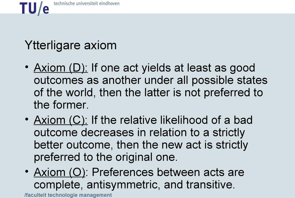Axiom (C): If the relative likelihood of a bad outcome decreases in relation to a strictly better