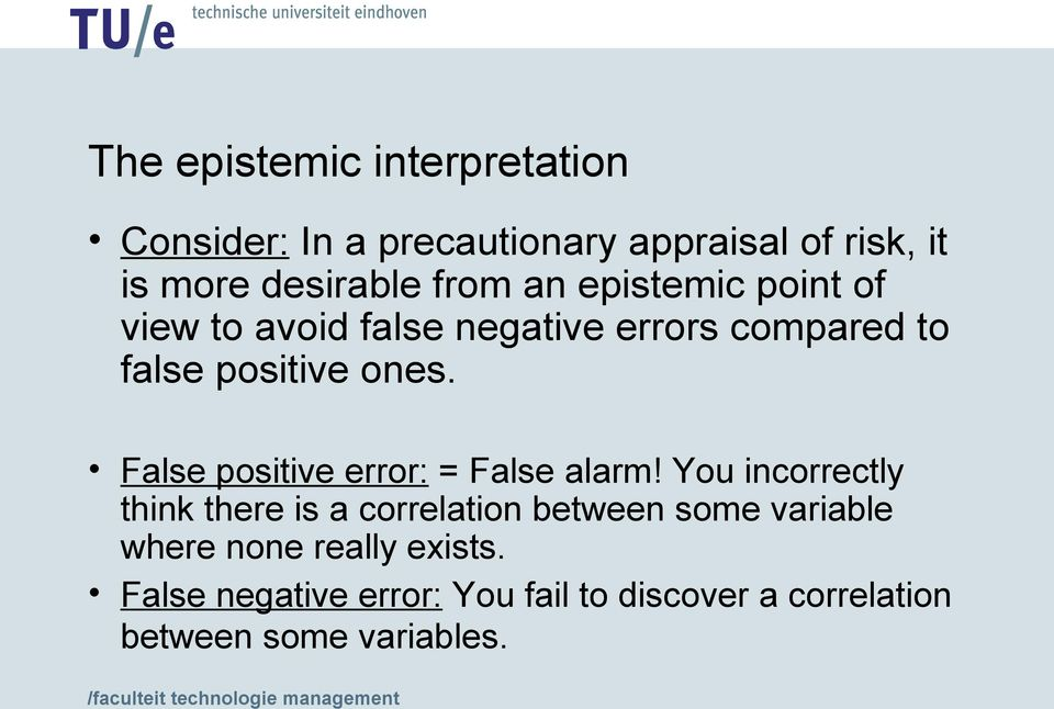 False positive error: = False alarm!