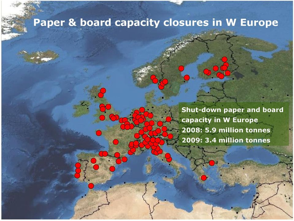 capacity in W Europe 2008: 5.