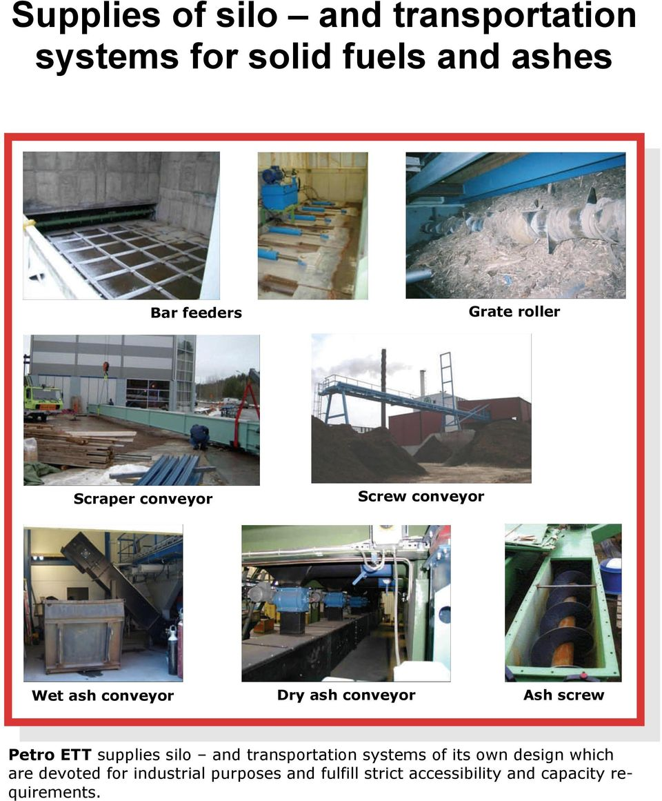 screw Petro ETT supplies silo and transportation systems of its own design which are