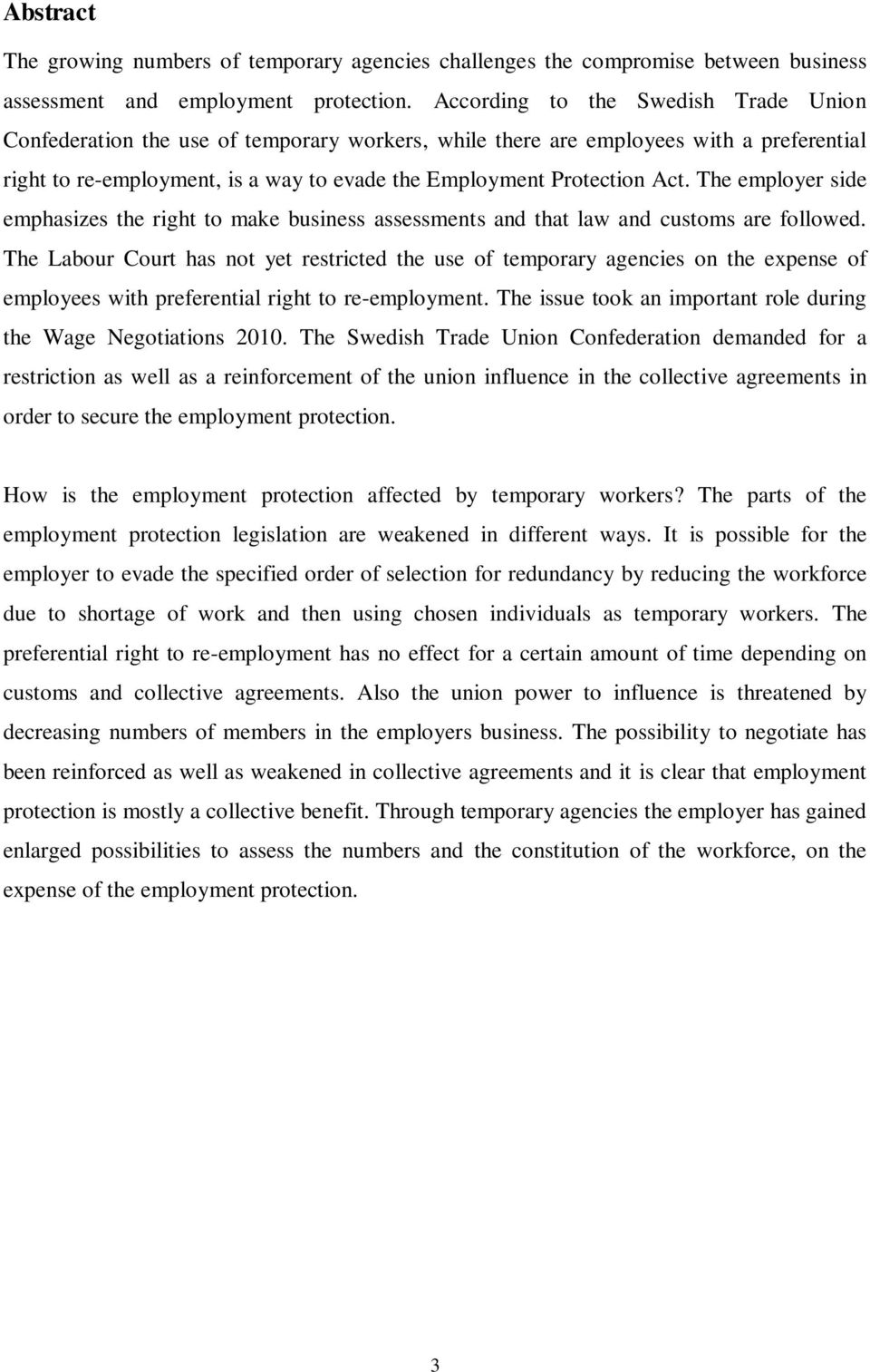 The employer side emphasizes the right to make business assessments and that law and customs are followed.