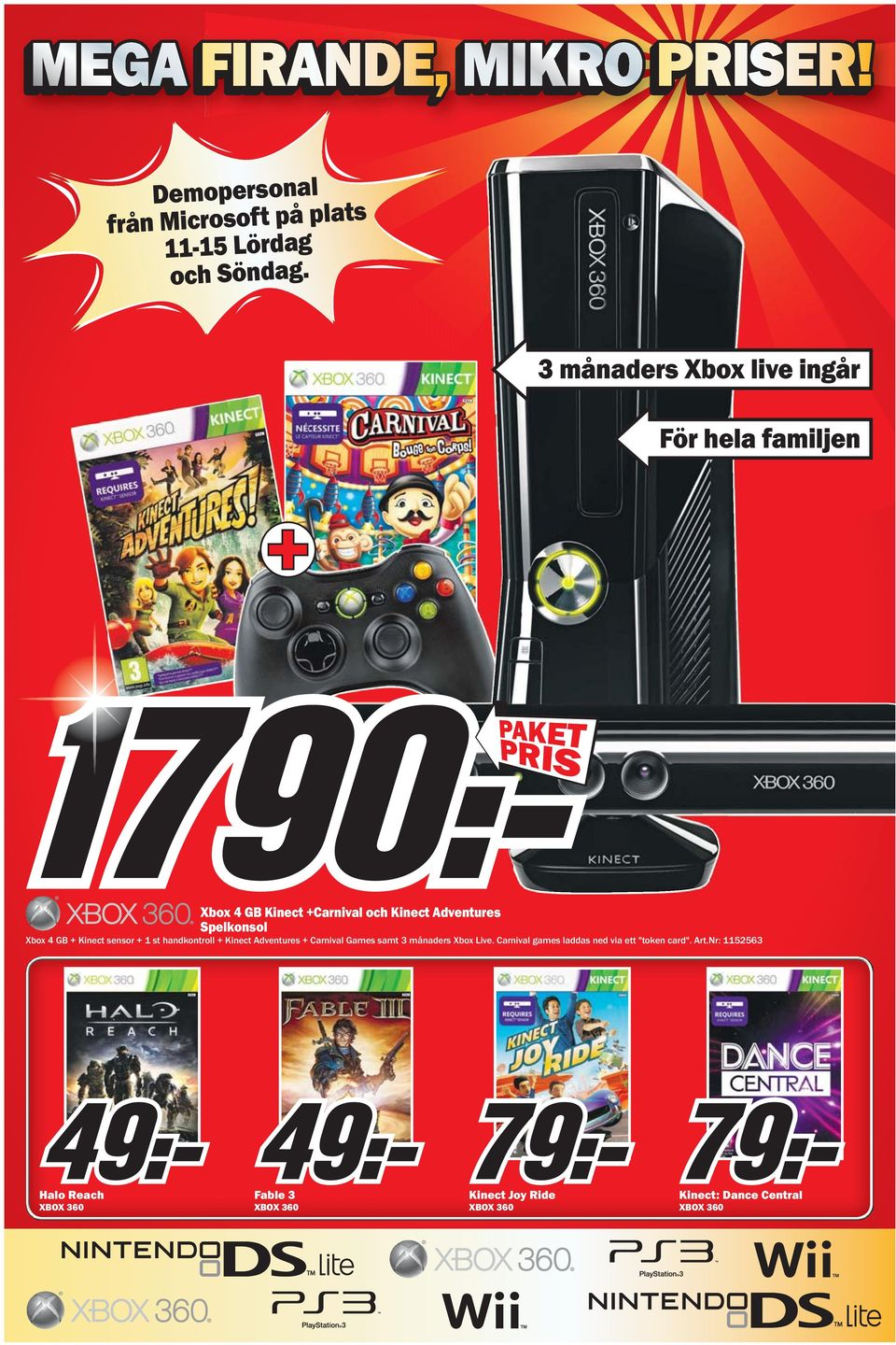 Xbox 4 GB + Kinect sensor + 1 st handkontroll + Kinect Adventures + Carnival Games samt 3 månaders Xbox Live.