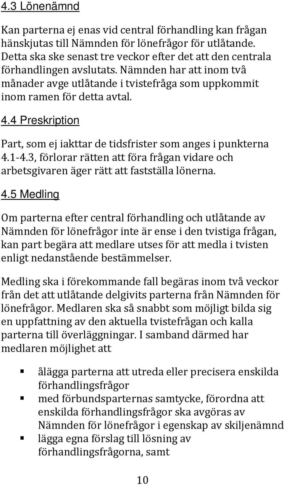 4 Preskription Part, som ej iakttar de tidsfrister som anges i punkterna 4.