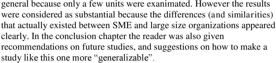 that actually existed between SME and large size organizations appeared clearly.