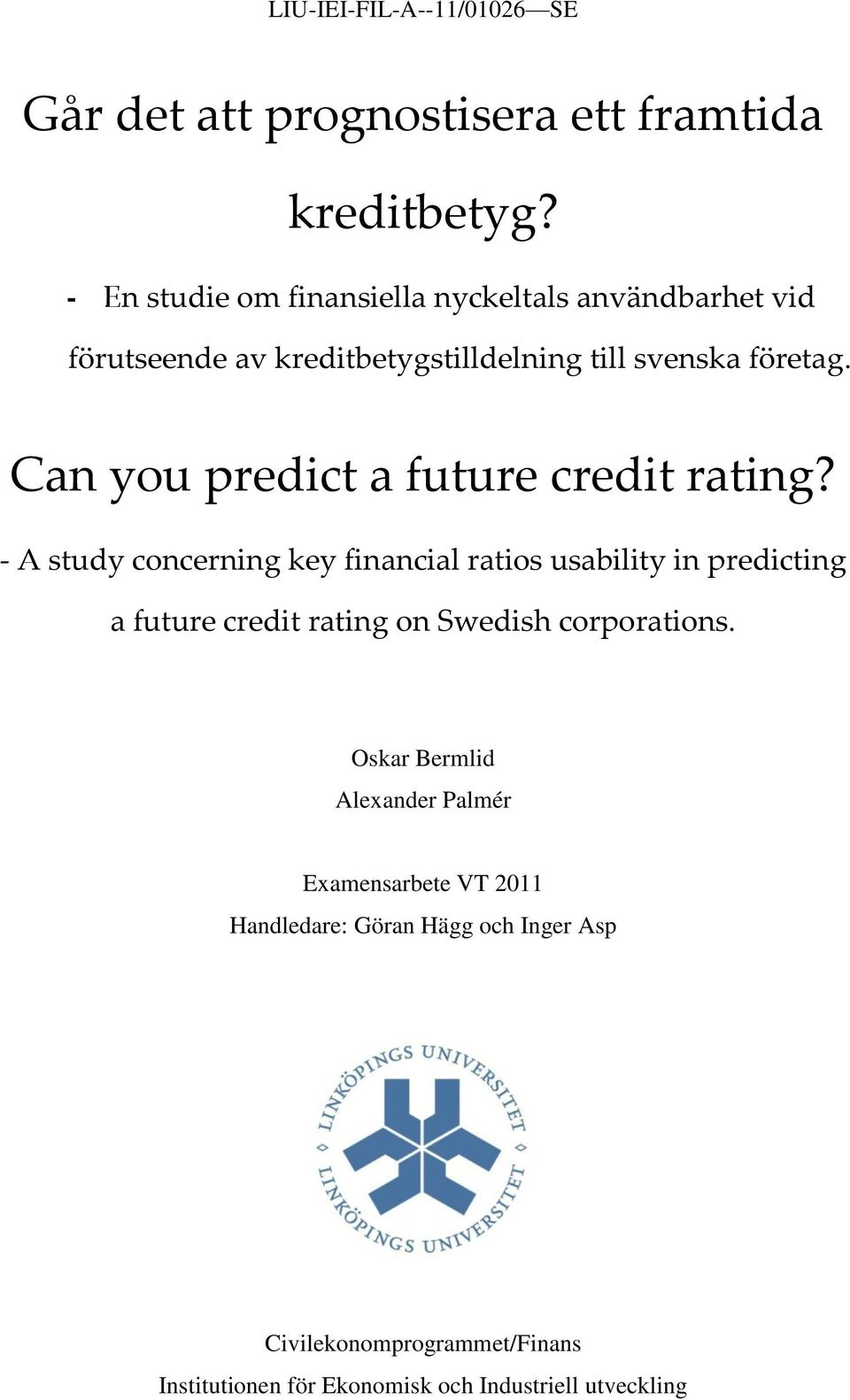 Can you predict a future credit rating?